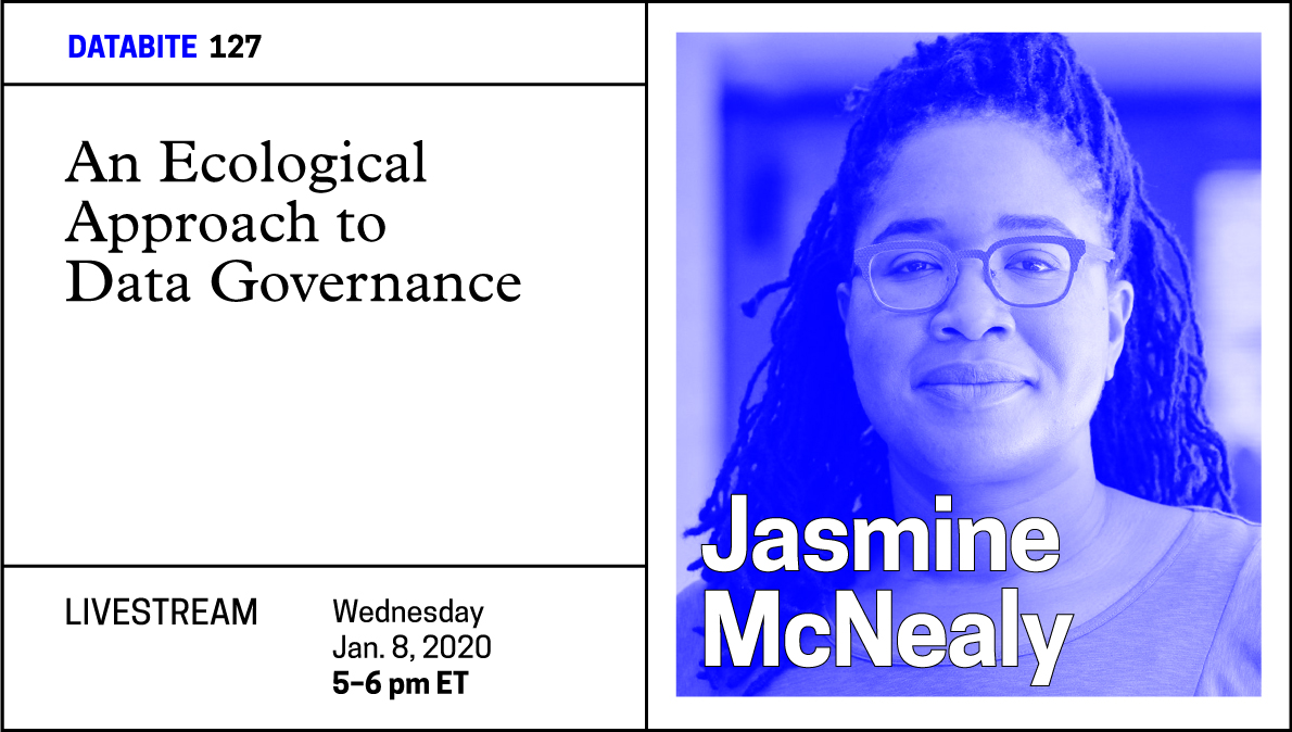 "Event poster with woman's face on right side, with blue overlay. White text says ""Jasmine McNealy."" The left side has the event title and logistical information in black text over a white background. ""An Ecological Approach to Data Governance. Wednesday, January 8, 5-7 pm."""